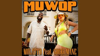 Popular Mulatto - Muwop  ft. Gucci Mane Related to Songs