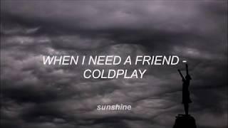 When I Need A Friend - Coldplay || subtitulado español