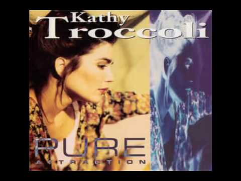 KATHY TROCCOLI - Pure Atraction - You've Got a Way