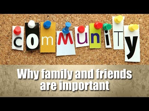 Why family and being part of a community are important