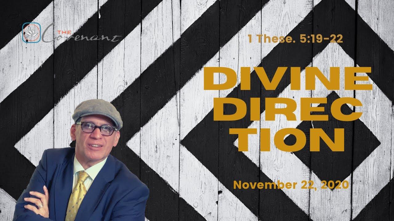 Divine Direction   Sermon Nov. 22, 2020