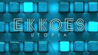 EKKOES - Utopia