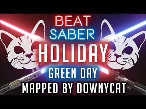Holiday - Green Day | Beat Saber Custom Song | Mapped By DownyCat | Expert