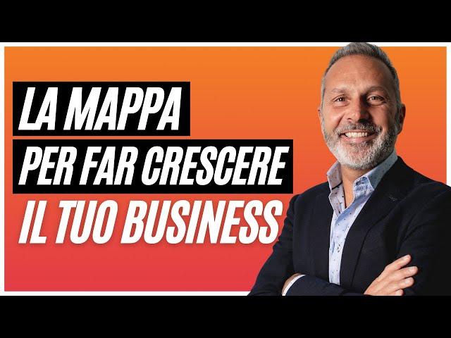 CRESCITA BUSINESS: LA MAPPA CHE DOVRESTI AVERE