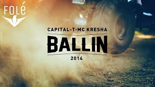 Capital T feat. Mc Kresha - Ballin (Official Video HD)