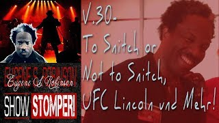 V.30 The Eugene S. Robinson Show Stomper: To Snitch or Not to Snitch, UFC Lincoln und Mehr!