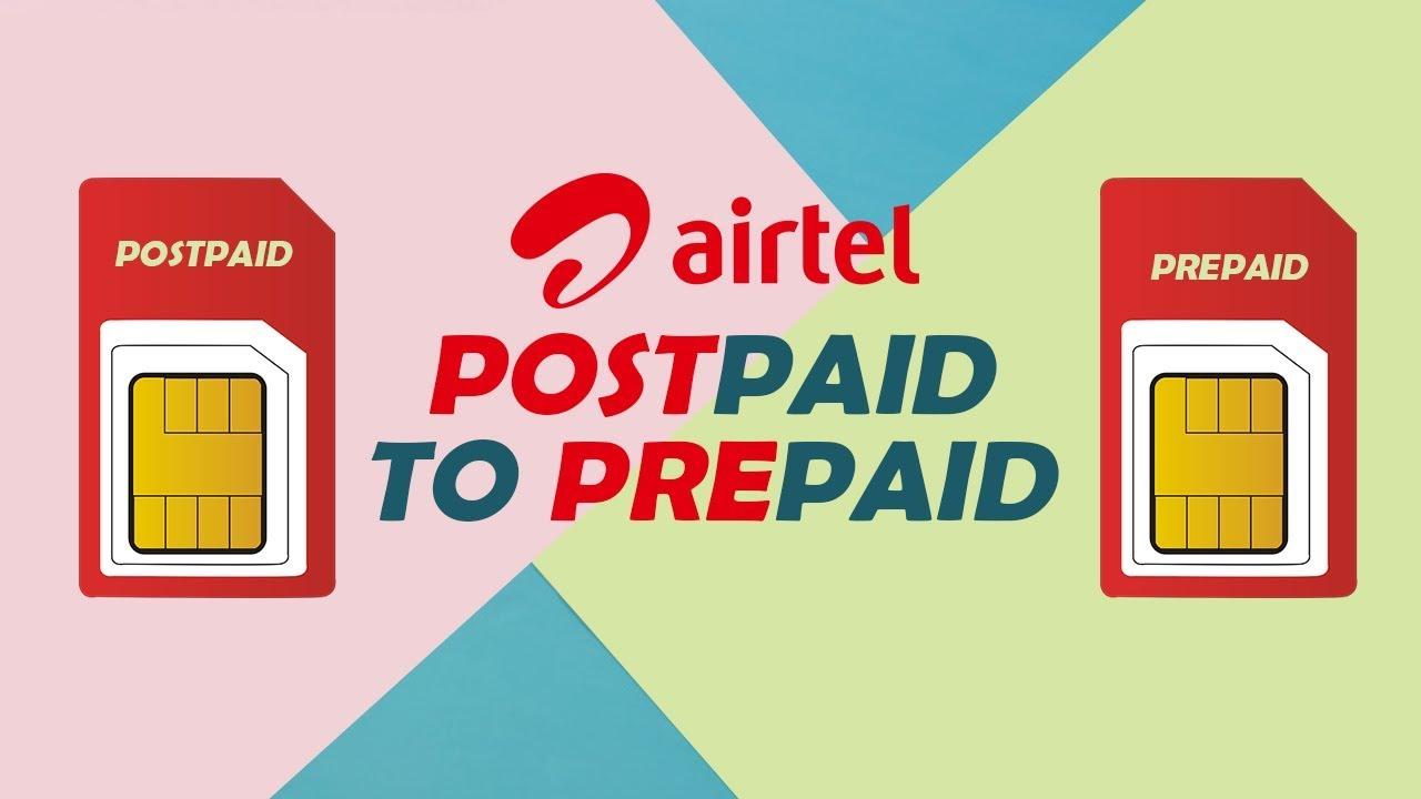 How to Convert Airtel Postpaid to Prepaid Sim 2019 (Hindi)