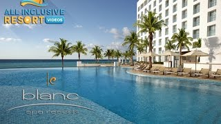 Le Blanc Spa All Inclusive Resort Cancun, Mexico
