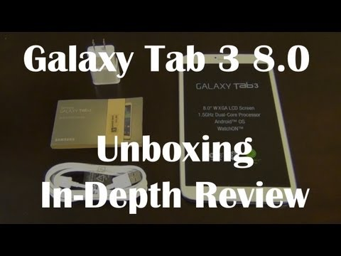 Samsung Galaxy Tab 3 8.0 Unboxing and Review