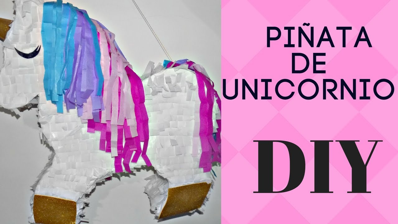 Como Hacer Piñata De Unicornio Fácil Diy