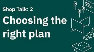 Shop Talk 2: Get The Right Plan And Capture Method For Your Business