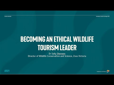 ATE21 Content Session - Becoming an Ethical Wildlife Tourism Leader