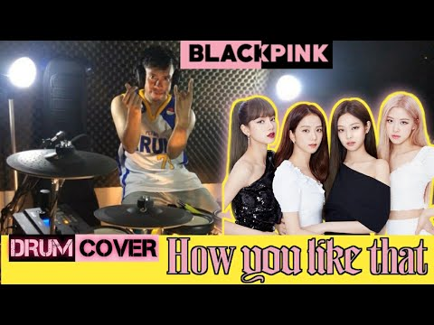 BLACKPINK - How You Like That | Drum Cover By Jizi Channel