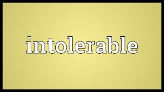 Intolerable Meaning
