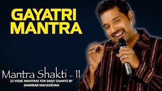 Gambar cover Gayatri Mantra | Shankar Mahadevan | ( Album: Mantra Shakti II )