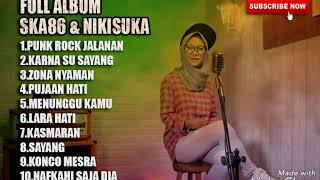 FULL ALBUM SKA 86 & NIKISUKA KARNA SU SAYANG,MENUNGGU KAMU (VERSI REGGAE SKA INDONESIA)