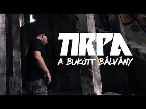 TIRPA - A BUKOTT BÁLVÁNY (OFFICIAL MUSIC VIDEO)