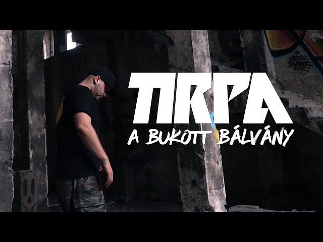 TIRPA - A BUKOTT BÁLVÁNY