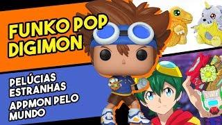 Funko Pop Digimon, Pelúcias estranhas e Appmon pelo mundo