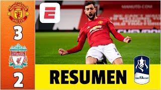 Manchester United 3-2 Liverpool. Bruno Fernandes da el pase al United a la siguiente ronda | FA Cup
