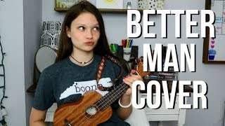 Better Man by Little Big Town Singing Ukulele Cover