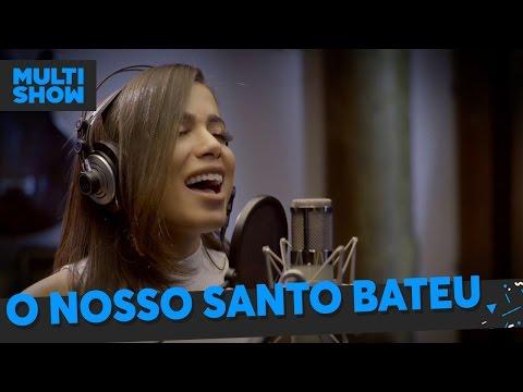 Anitta - O Nosso Santo Bateu | Plantão 24 horas com Anitta | Música Boa Ao Vivo