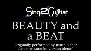 Beauty and a Beat (Acoustic Karaoke Backing Track) Justin Bieber