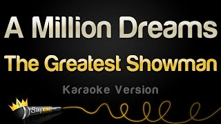 The Greatest Showman - A Million Dreams (Karaoke Version) Video
