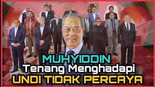 Muhyiddin Hebat, Mantap & Bijak - Menghadapi Undi Tidak Percaya 13 July