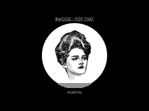 Bwood - Pop That