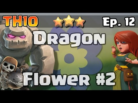 TH10 3 Star Attacks Episode 12: Dragon Flower Bases #2