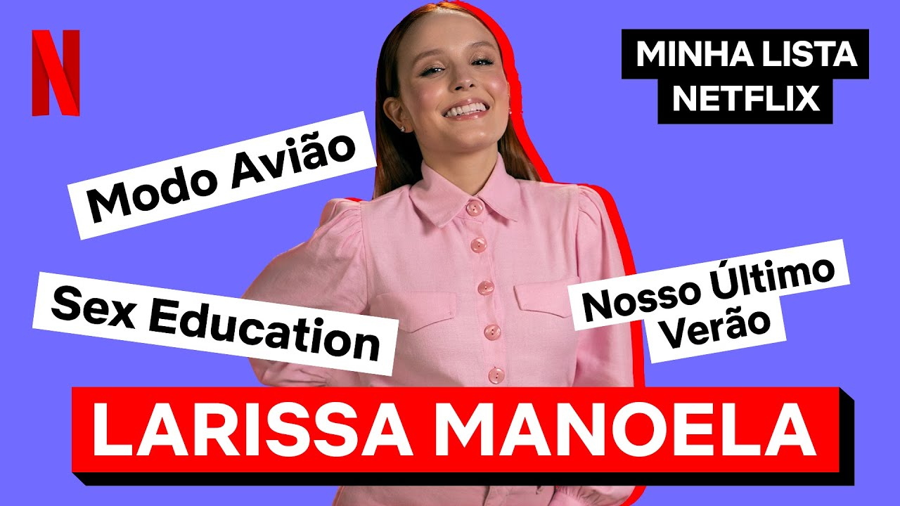 Minha Lista Netflix com a Larissa Manoela | Netflix Brasil