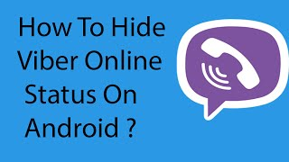 How To Hide Viber Online Status On Your Android Phone -2016 ?