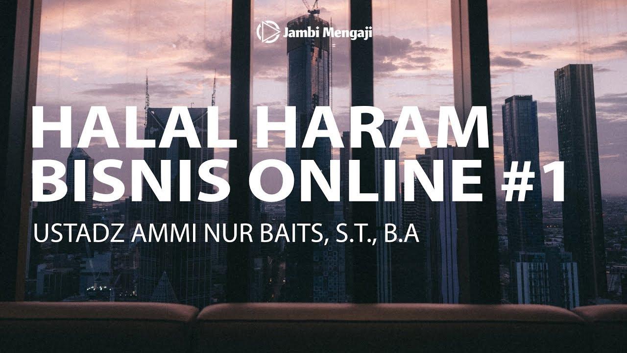 LIVE] Halal Haram Bisnis Online #1 | Ustadz Ammi Nur Baits ...