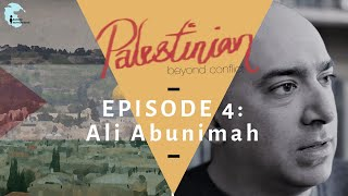 """Ep 4: Featuring Ali Abunimah - """"Palestinian: Beyond Conflict"""""""