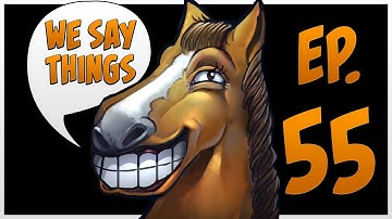 We Say Things 55 - Everyone hates the Battle Pass