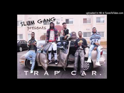 Slum Gang X Lil Max X Guwi 2x  Trap car