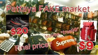 "Pattaya FAKE market Final Price? $9 $20 maybe ""free99"" HYPEBEAST SPREE.!!"