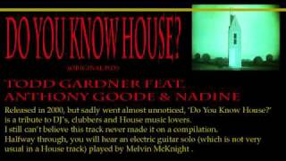 Todd Gardner Feat. Anthony Goode & Nadine - Do You Know House (Original Mix)