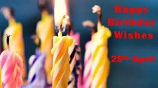 25 April Special New Birthday Status Video , happy birthday wishes, birthday msg quotes जन्मदिन