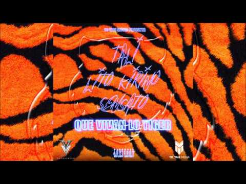Tali - Que Vivan Lo Tiger Ft. Lito Kirino y Sensato (Audio Oficial)