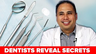 Dentists Reveal Secrets About Dentistry