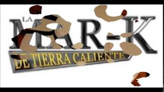 la mar k de tierra caliente mix