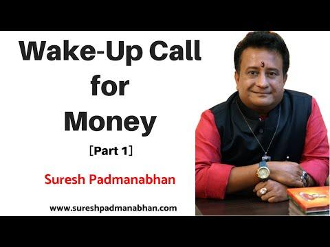 Wake Up Call For Money - Part 1-Suresh Padmanabhan - Part I