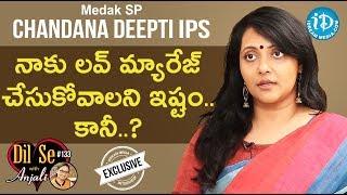 Medak SP Chandana Deepti IPS Full Interview || Dil Se With Anjali #133