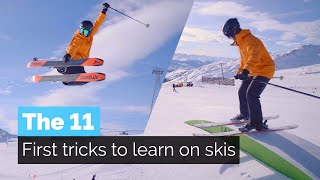 THE 11 FIRST TRICKS TO LEARN ON SKIS