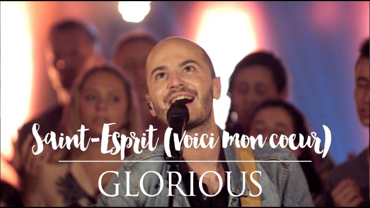 Glorious - Saint-Esprit (Voici mon coeur) - album : Promesse