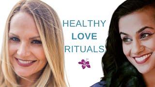 Healthy Love Rituals