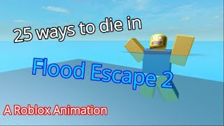 25 Ways to Die in Flood Escape 2 (Roblox Animation)