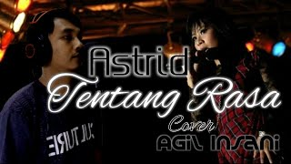 Download [COVER] Astrid - Tentang Rasa | Agil Insani
